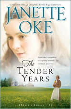 NEW The Tender Years (A Prairie Legacy, Book 1) (Volume 1) by Janette Oke