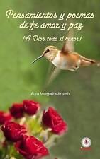 Pensamientos y poemas de fe, amor y paz: ¡A Dios todo el honor! (Spanish Edition