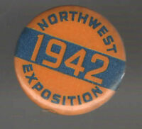 1942 pin NORTHWEST EXPOSITION pinback button WWII Era HOMEFRONT