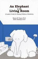 An Elephant in the Living Room Leader's Guide: A Leader's Guide for Helping...