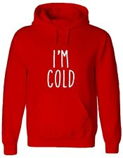 I'M COLD, chilly, winter, christmas, funny, time, xmas Jumper, Hoody, HOODIE