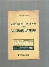 Comment soigner votre accumulateur G Gory H Gielfrich Edition 1956 REF E29