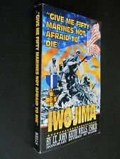 """GIVE ME FIFTY MARINES NOT AFRAID TO DIE"" IWO JIMA BY JOHN WELLS, SIGNED AUTHOR"