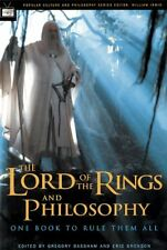The Lord of the Rings and Philosophy: One Book to Rule Them All (Popular Culture