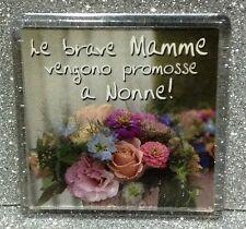 PER LA NONNA MAGNETE CALAMITA MAGNETE IN PLEXIGLASS LE BRAVE MAMME......