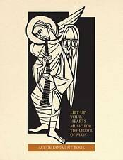 Lift Up Your Hearts: Music for the Order of Mass according to the Third Edition
