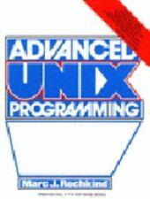 Advanced Unix Programming by Marc J. Rochkind (1985, Paperback)