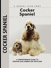 Cocker Spaniel : A Comprehensive Guide to Owning and Caring for Your Dog
