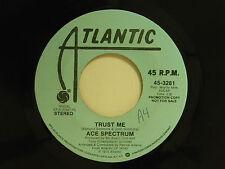 Ace Spectrum dj 45 TRUST ME (stereo bw mono)   Atlantic M-
