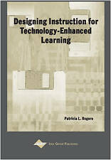 Designing Instruction for Technology-Enhanced Learning by Patricia L. Rogers