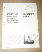 New Holland Series 32LA 33LA Quick Attach Farm Loader Operator's Manual 86593599
