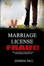 Marriage License Fraud : What Every Christian Couple Should Know... Before...
