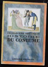 Ba] HISTOIRE DU COSTUME Histoire par l'image (Hachette 1924)
