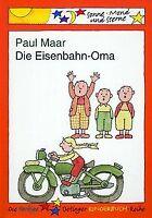 Die Eisenbahn-Oma von Maar, Paul | Buch | Zustand gut