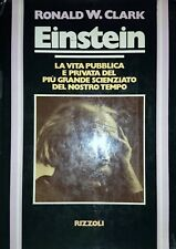 RONALD W. CLARK EINSTEIN RIZZOLI 1976 PRIMA EDIZIONE ITALIANA.