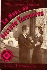 LE NOEL DU DOCTEUR TAVERNIER (MON ROMAN D'AMOUR FERENCZI 120) 1949