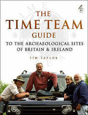 Time Team  Guide to the Archaelogical Sites of Britain and Ireland by Tim Taylor