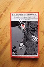 Rare L' ALMANACH DU CRIME 1983 Michel Lebrun / L' Année du Roman Policier, TARDI