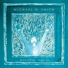 Worship Again by Michael W. Smith (CD, Oct-2002, Reunion)