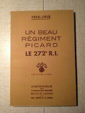1914-1918 UN BEAU REGIMENT PICARD - LE 272e RI - Commandant BALLAND