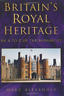 Alexander-Britain'S Royal Heritage (An A To Z Of The Monarchy) BOOK NUOVO