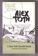 DEAR JOHN THE ALEX TOTH DOODLE BOOK - Octopus Press 2006 first edition paperback