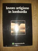 Lavoro artigiano in Lombardia - Regione Lombardia - ED:DeAgostini - ANNO:1979 SO
