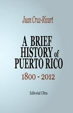 A Brief History of Puerto Rico by Juan Cruz-Ricart (2014, Paperback)