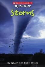 Scholastic True or False: Storms by Gilda Berger, Melvin Berger (Paperback / softback, 2009)