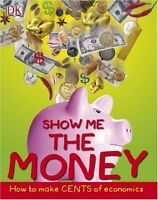 Show Me the Money: How to Make Cents of Economics (Big Questions) by Alvin D. Ha