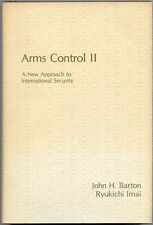 Barton, John H.; Imai, Ryukichi [editors]: Arms Control II: A New Approach to In