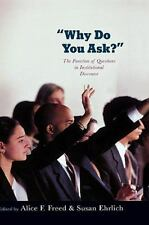 Why Do You Ask? : The Function of Questions in Institutional Discourse by...