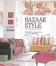 Bazaar Style : Decorating with Market and Vintage Finds by Lake, Selina