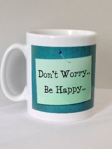 Positive Quote Mug Don't Worry, Be Happy. 10% Of Sales Go To MIND. Mental Health