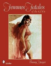 Femmes Fatales of The 1950s by Bunny Yeager (2008, Paperback)