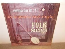 The Wanderin' Five . Come On In We're Pickin and Singin Folk Songs . Shrink . LP