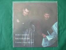 "TONY BANKS & NIK KERSHAW ""I WANNA CHANGE ""(GENESIS)RARE 7""UK FIRST PRESS 1991 NM"