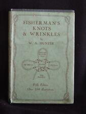 FISHERMAN'S KNOTS & WRINKLES-W.A.HUNTER-H.C/D.J/1944-VGC- KNOTS, SPLICES-HC/1944