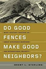 Do Good Fences Make Good Neighbors?: What History Teaches Us About Strategic Bar
