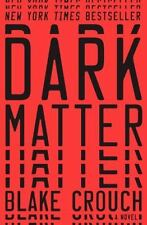 Dark Matter: A Novel by Crouch, Blake in Used - Like New