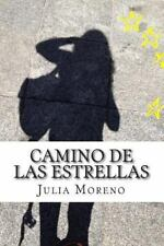 Camino de Las Estrellas : Nada Es Seguro, Todo Es Gracia by Julia Moreno...