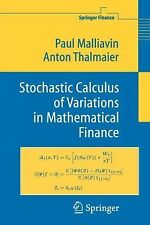 Stochastic Calculus of Variations in Mathematical Finance by Anton Thalmaier...