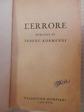 L ERRORE Ferenc Kormendi Bompiani 1938 libro romanzo narrativa racconto storia