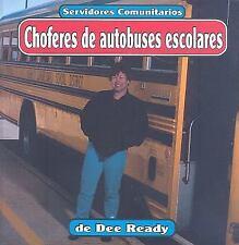 Choferes de autobuses escolares (Servidores comunitarios) (Spanish Edi-ExLibrary