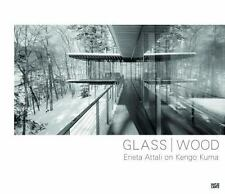 GLASS / WOOD - ATTALI, ERIETA (PHT)/ KUMA, KENGO (CON) - NEW BOOK