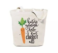 Cotton & Canvas Haters Gonna Hate, I Don't Care At All Tote, New