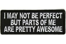 I MAY NOT BE PERFECT BUT PARTS OF ME ARE AWESOME EMBROIDERED IRON ON PATCH
