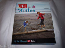"EDITORS OF LIFE BOOKS~""LIFE WITH MOTHER"" HARDBACK BOOK~NEW"