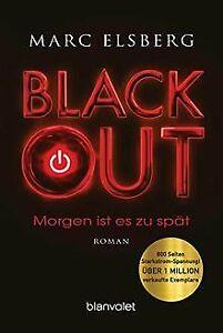 BLACKOUT - Morgen ist es zu spät: Roman von Elsberg, Marc   Buch   Zustand gut