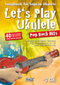Let's Play Ukulele Pop Rock Hits (mit 2 CDs) 40 tolle Songs - ohne Noten